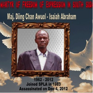 Isaiah Diing Abraham Chan Awuol, the first martyr for the Freedom of Expression in the Republic of South Sudan