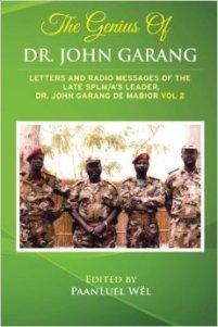 The Genius of Dr. John Garang: Letters and Radio Messages of the Late SPLM/A's Leader, Dr. John Garang de Mabioor (Volume 2) Paperback – November 27, 2013