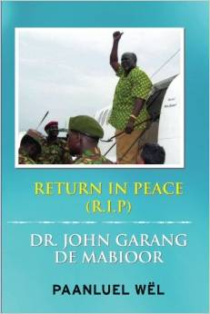Return In Peace (R.I.P) Dr. John Garang de Mabioor (Paperback) – July 30, 2014 ($25.65), by PaanLuel Wël (Author)