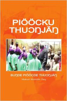 Pioocku Thuongjang: The Elementary Modern Standard Dinka Paperback – May 17, 2011, by Makwei Mabioor Deng (Author)