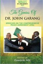 The Genius of Dr. John Garang: Speeches on the Comprehensive Peace Agreement (CPA) Paperback – November 26, 2015 by Dr. John Garang (Author), PaanLuel Wël (Editor)