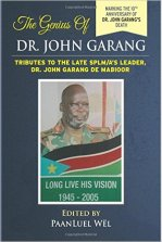 The Genius of Dr. John Garang: Tributes to the Late SPLM/A's Leader Dr. John Garang de Mabioor (Volume 3) Paperback – July 11, 2015 by PaanLuel Wël (Author)