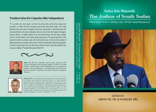 Salva Kiir Mayaardit: The Joshua of South Sudan. Grab your copy at Amazon.com
