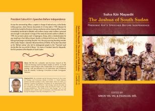 Salva Kiir Mayaardit: The Joshua of South Sudan. Grab your copy at Amazon.com