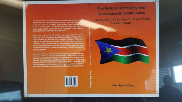 Politics of Ethnicity and Governance in South Sudan: Understanding the Complexity of the World's newest Country, by John Adoor Deng