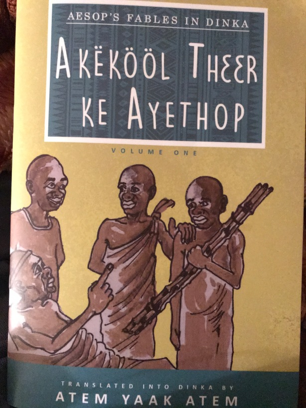 Aesop's Fables in Dinka, translated by Atem Yaak Atem